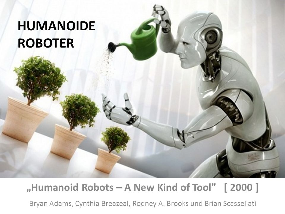 """Humanoid Robots – A New Kind of Tool [ 2000 ]"